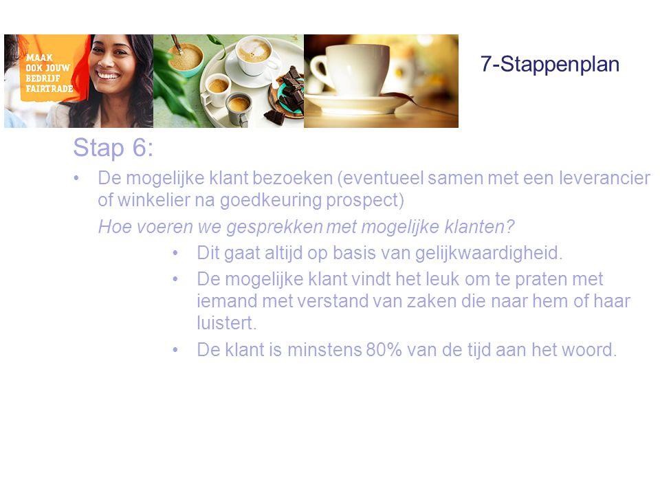 7-Stappenplan Stap 6: De mogelijke klant bezoeken (eventueel samen met een leverancier of winkelier na goedkeuring prospect)