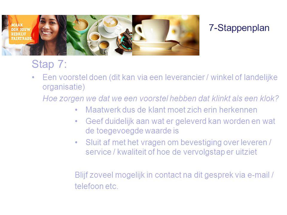 7-Stappenplan Stap 7: Een voorstel doen (dit kan via een leverancier / winkel of landelijke organisatie)
