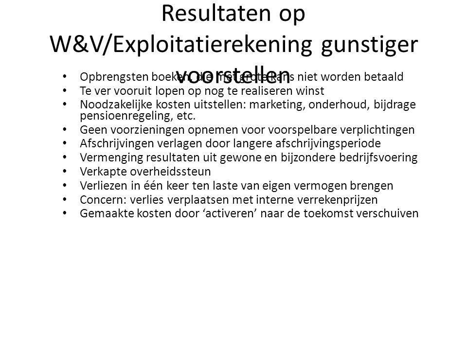 Resultaten op W&V/Exploitatierekening gunstiger voorstellen