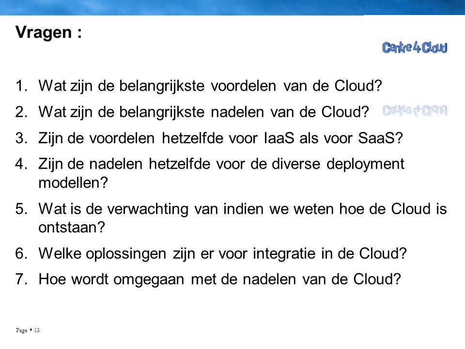 Vragen : Wat zijn de belangrijkste voordelen van de Cloud