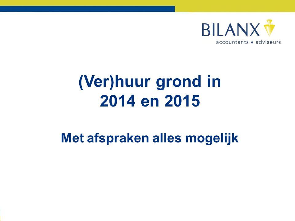 (Ver)huur grond in 2014 en 2015 Met afspraken alles mogelijk