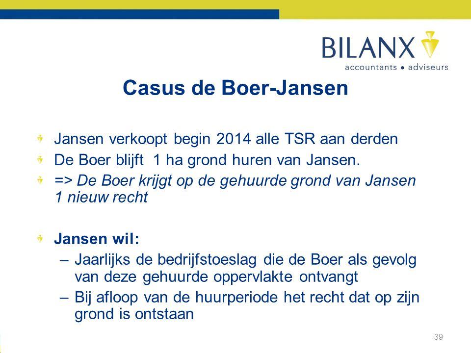 Casus de Boer-Jansen Jansen verkoopt begin 2014 alle TSR aan derden
