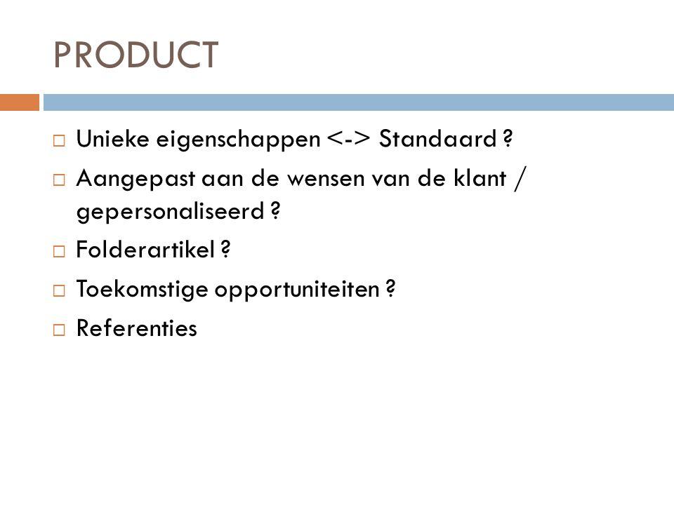 PRODUCT Unieke eigenschappen <-> Standaard