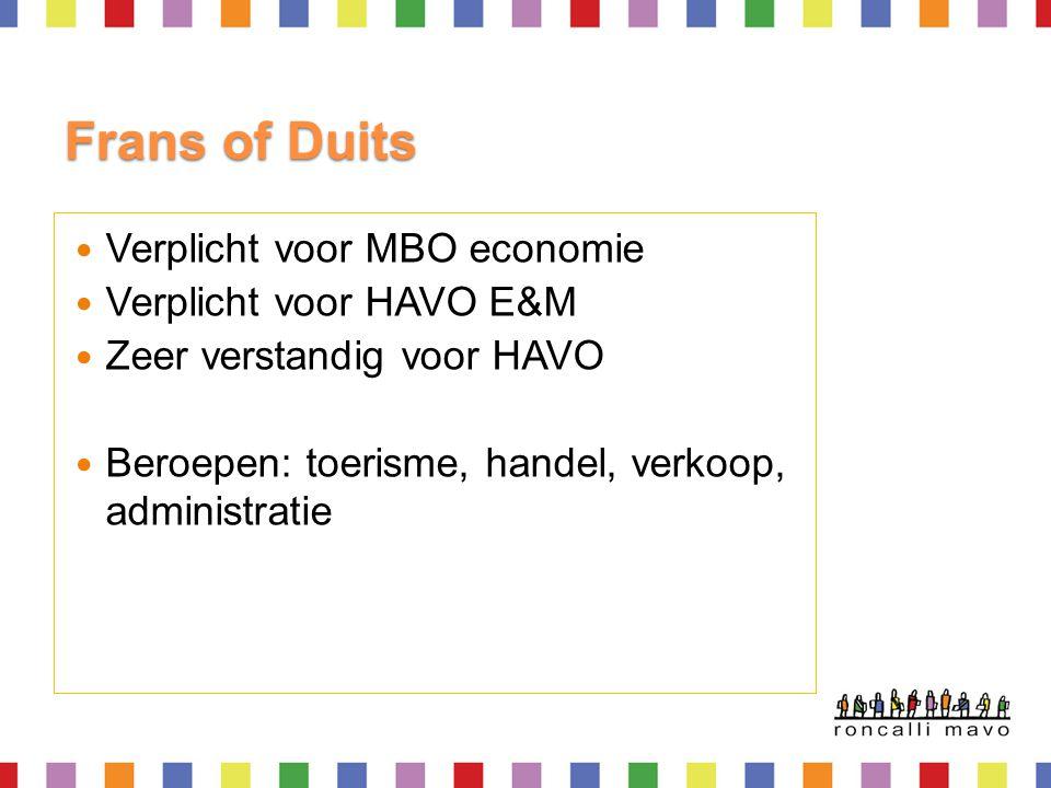 Frans of Duits Verplicht voor MBO economie Verplicht voor HAVO E&M