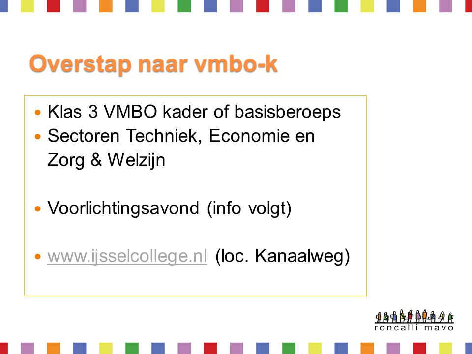 Overstap naar vmbo-k Klas 3 VMBO kader of basisberoeps
