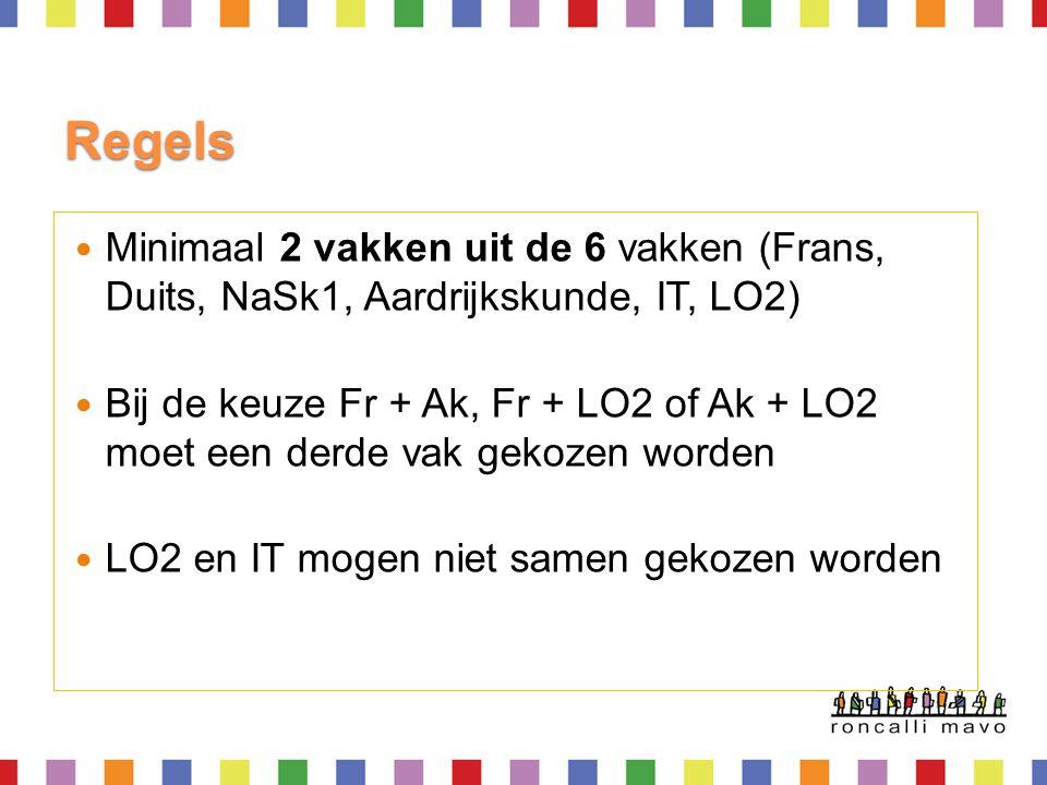 Regels Minimaal 2 vakken uit de 6 vakken (Frans, Duits, NaSk1, Aardrijkskunde, IT, LO2)