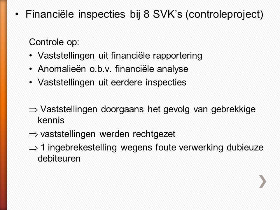 Financiële inspecties bij 8 SVK's (controleproject)