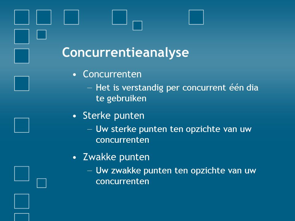 Concurrentieanalyse Concurrenten Sterke punten Zwakke punten