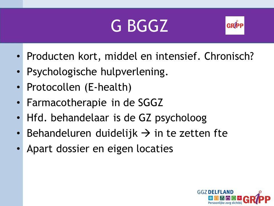 G BGGZ Producten kort, middel en intensief. Chronisch