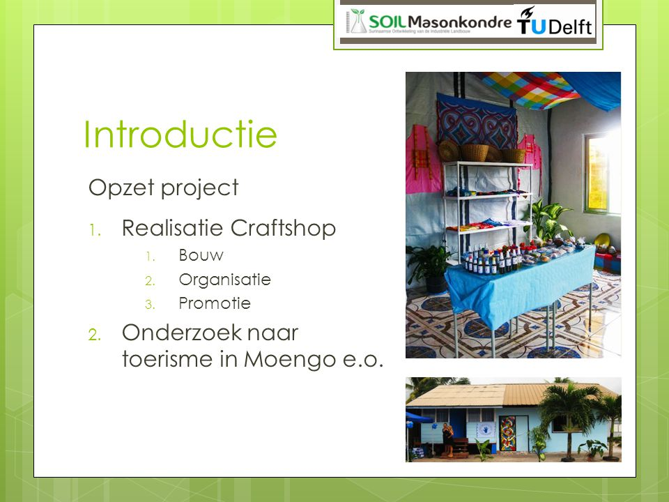 Introductie Opzet project Realisatie Craftshop