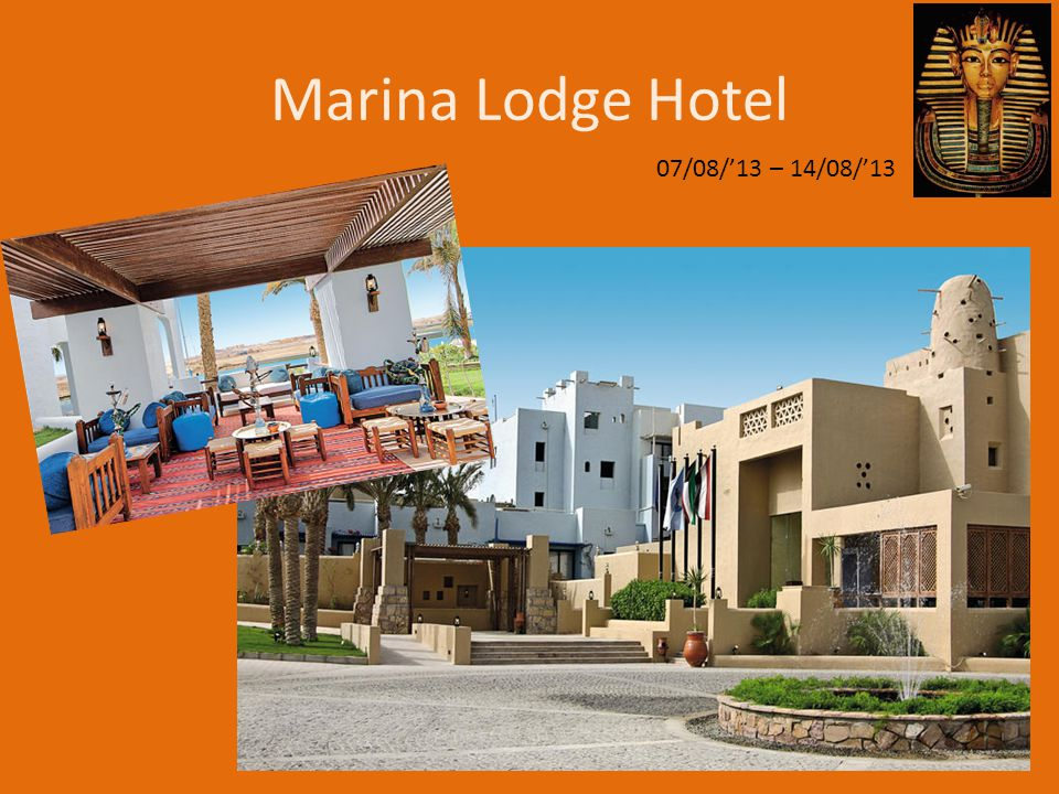 Marina Lodge Hotel 07/08/'13 – 14/08/'13
