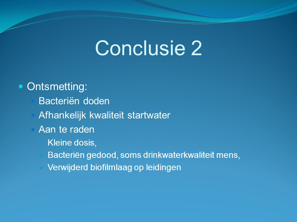 Conclusie 2 Ontsmetting: Bacteriën doden