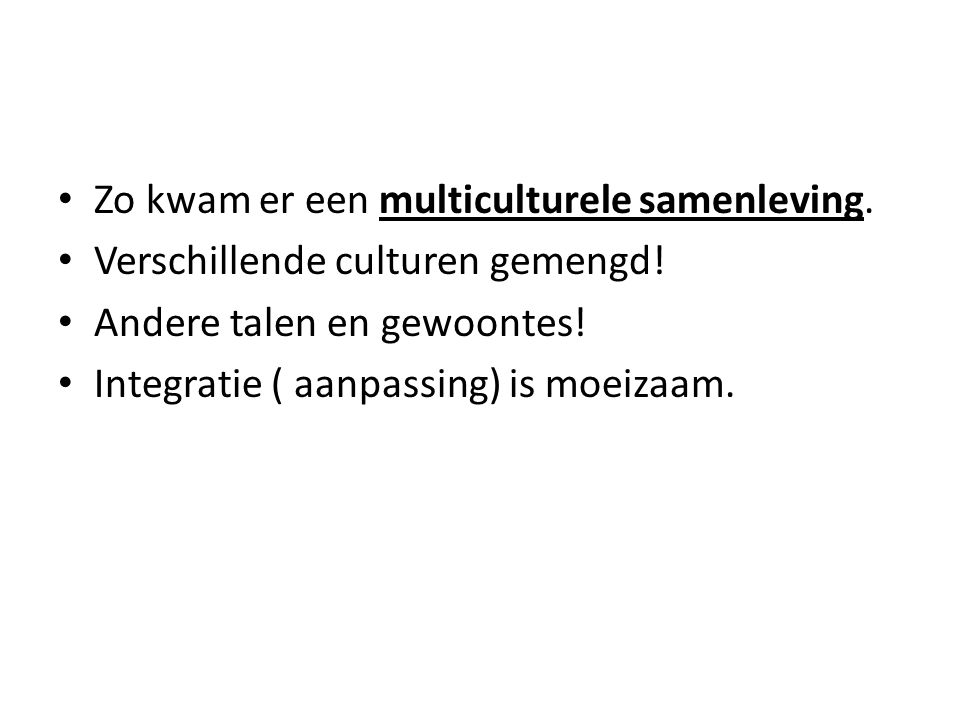 Zo kwam er een multiculturele samenleving.