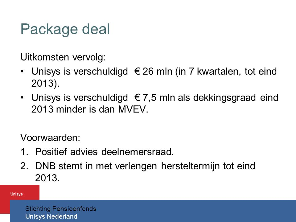 Package deal Uitkomsten vervolg: