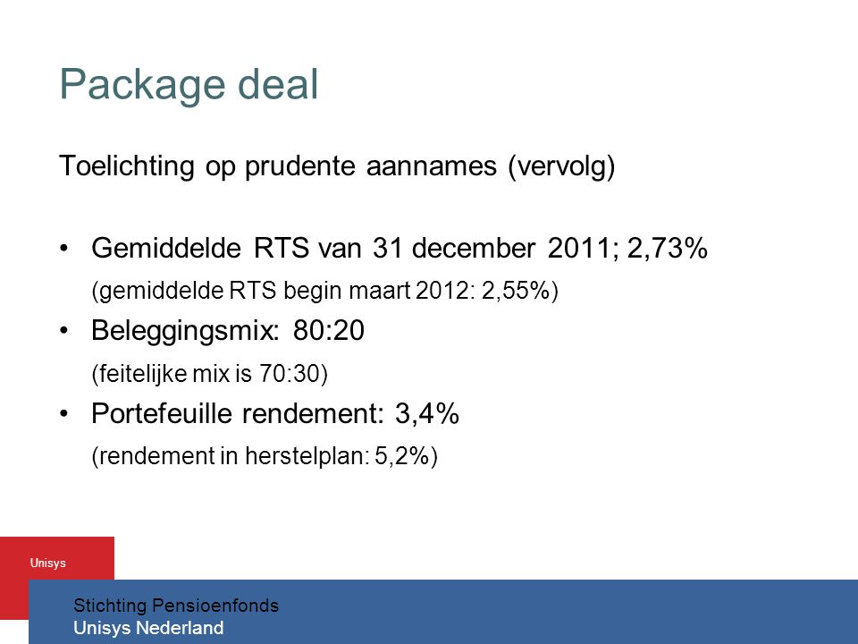 Package deal Toelichting op prudente aannames (vervolg)