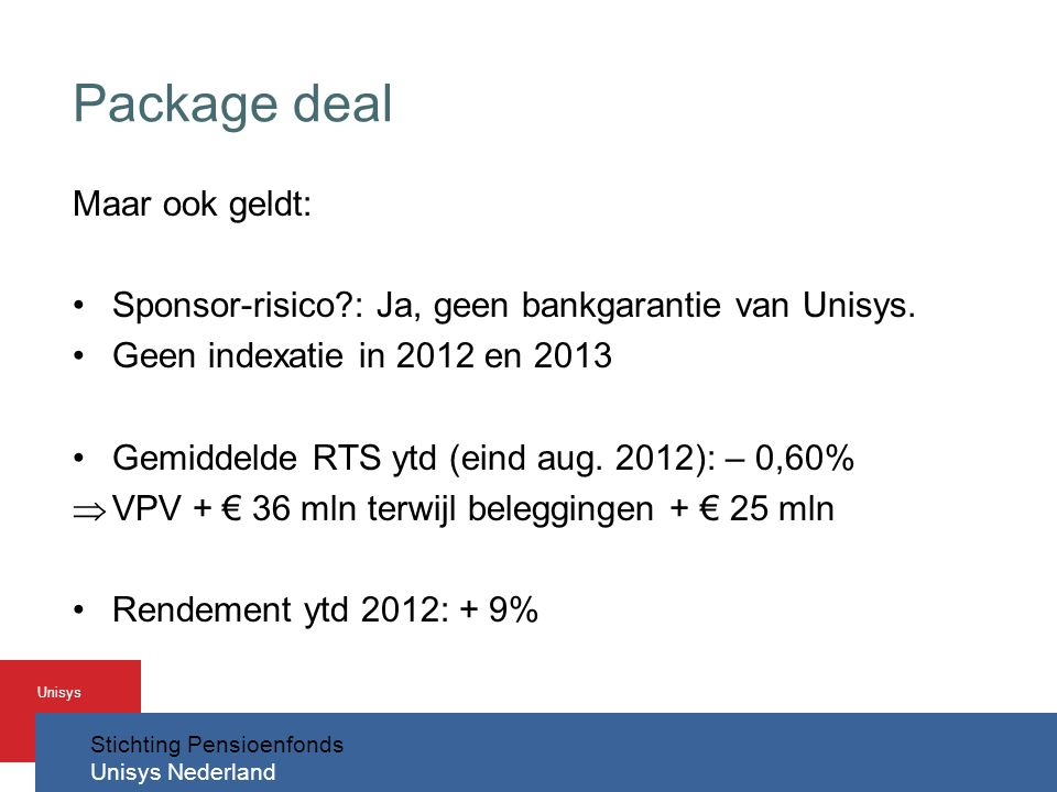 Package deal Maar ook geldt: