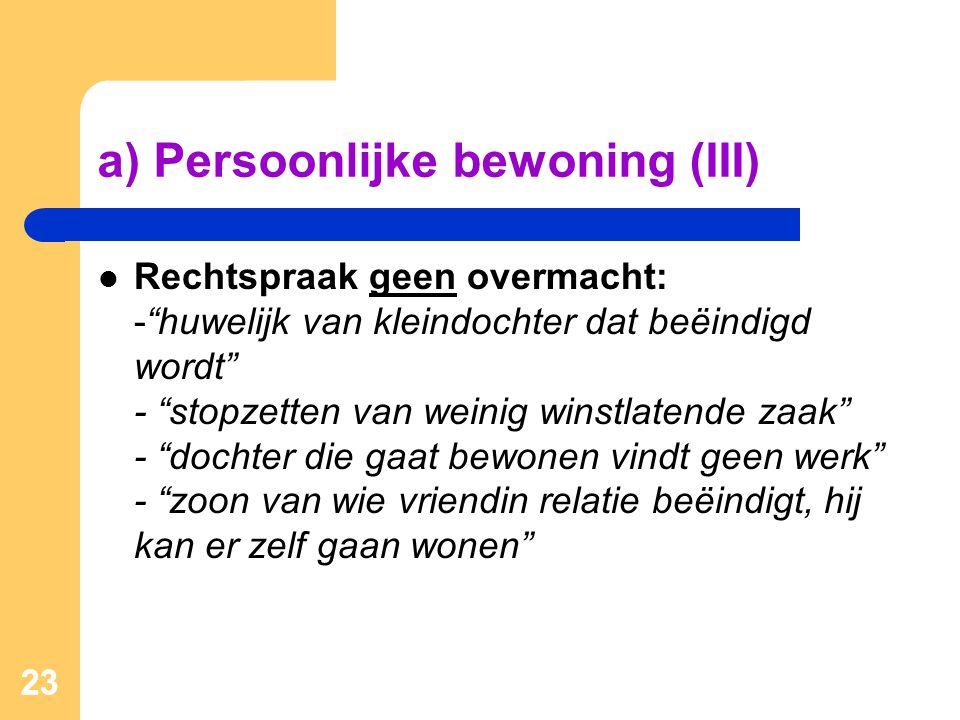 a) Persoonlijke bewoning (III)