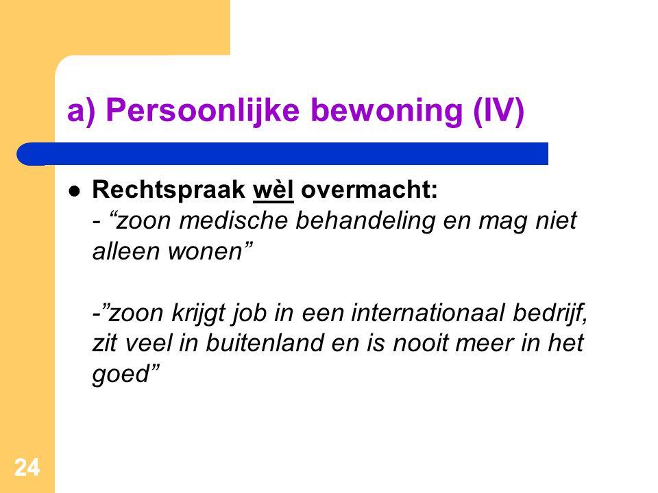 a) Persoonlijke bewoning (IV)
