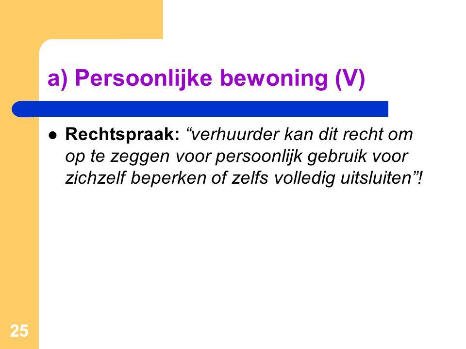 a) Persoonlijke bewoning (V)