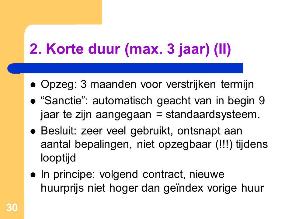 2. Korte duur (max. 3 jaar) (II)