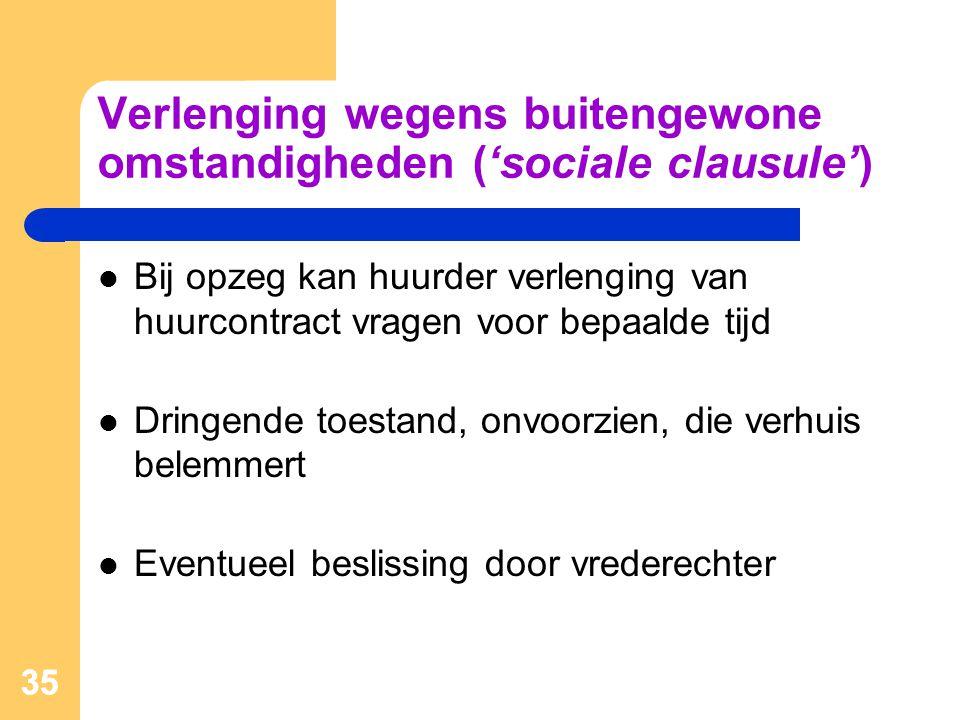 Verlenging wegens buitengewone omstandigheden ('sociale clausule')