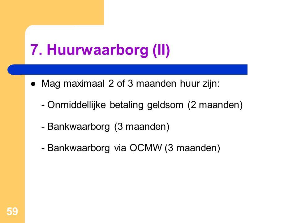 7. Huurwaarborg (II)