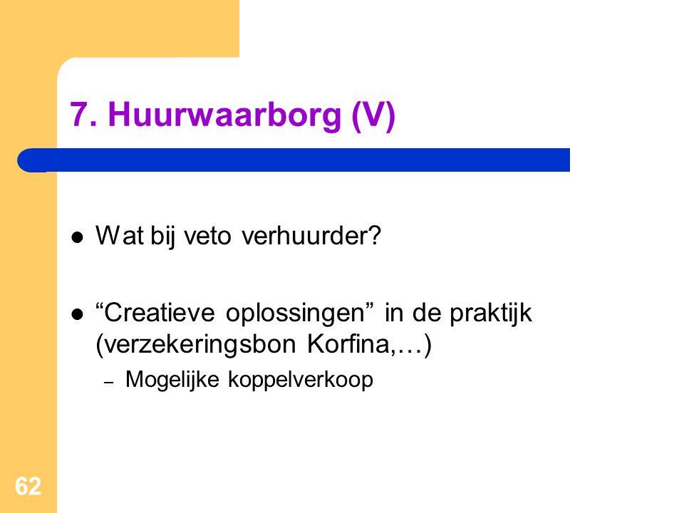 7. Huurwaarborg (V) Wat bij veto verhuurder