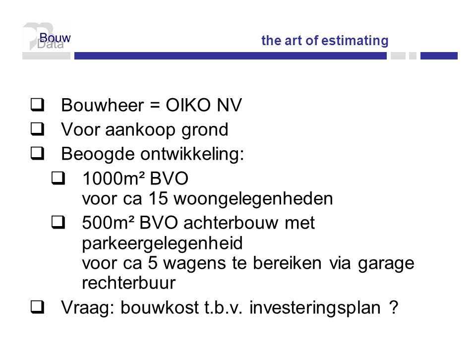 Beoogde ontwikkeling: 1000m² BVO voor ca 15 woongelegenheden