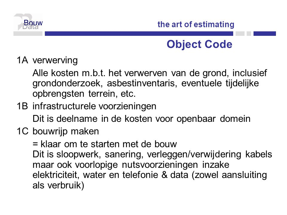 Object Code 1A verwerving