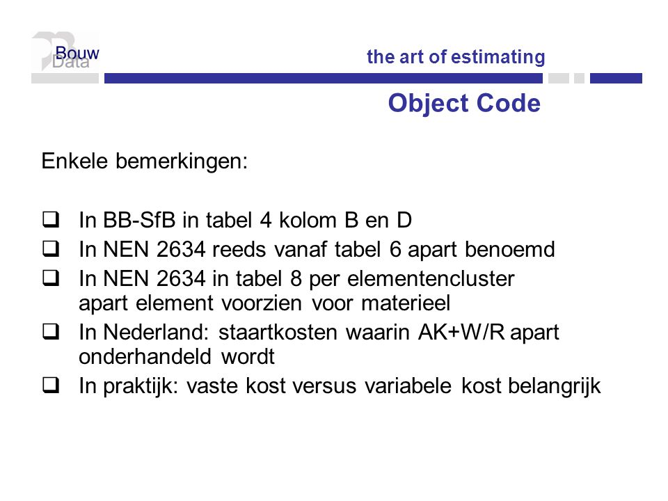 Object Code Enkele bemerkingen: In BB-SfB in tabel 4 kolom B en D