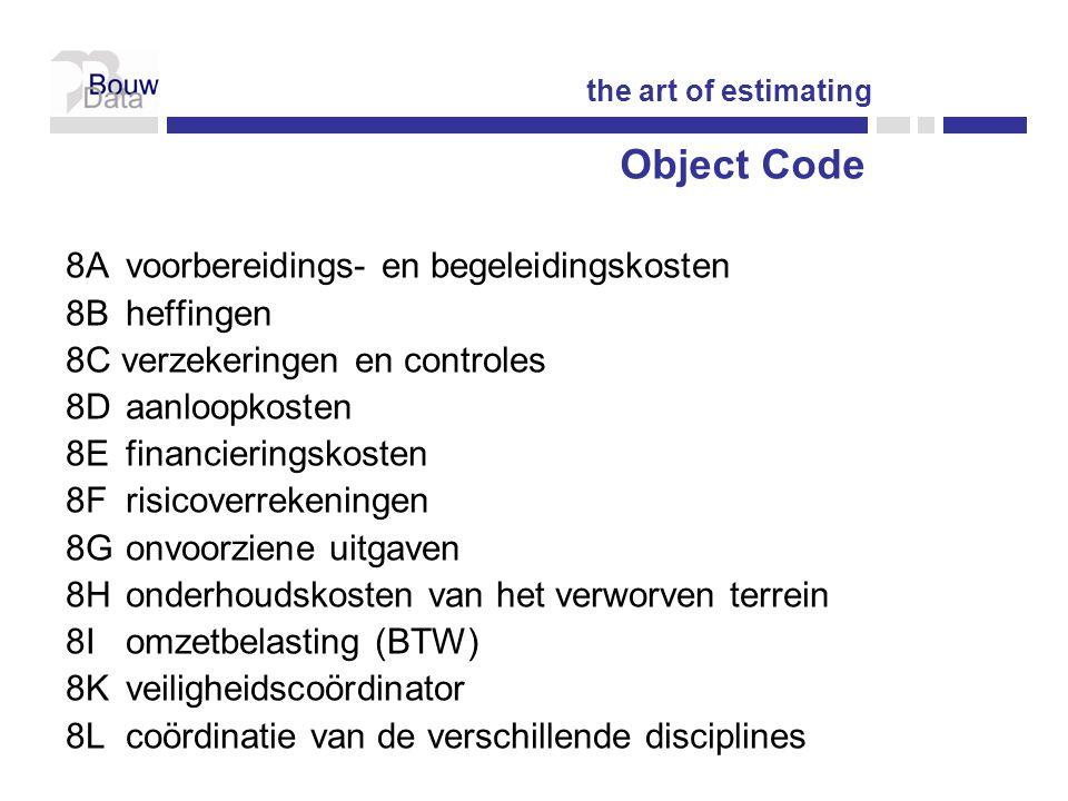 Object Code 8A voorbereidings- en begeleidingskosten 8B heffingen