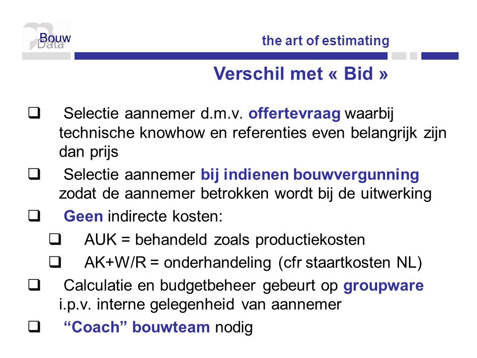 the art of estimating Verschil met « Bid »