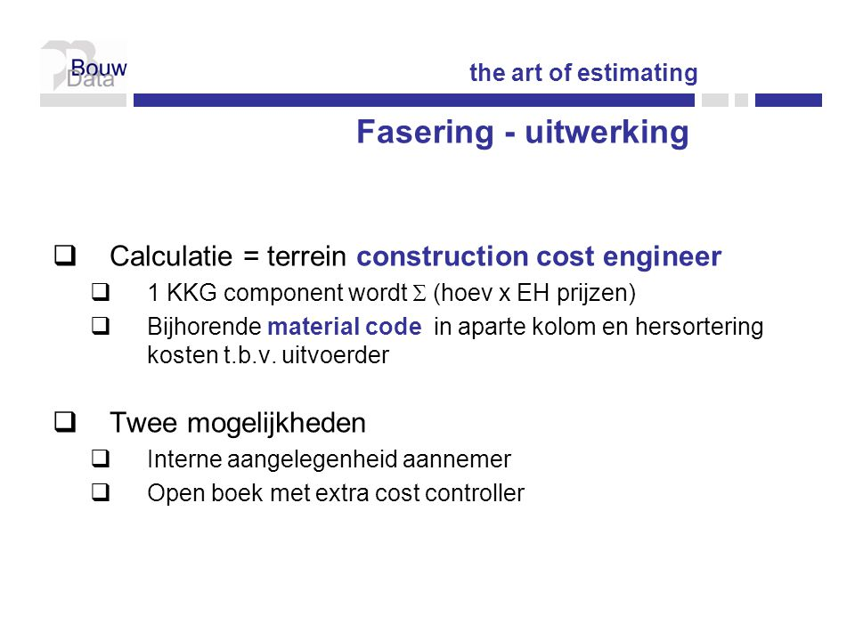 Fasering - uitwerking Calculatie = terrein construction cost engineer