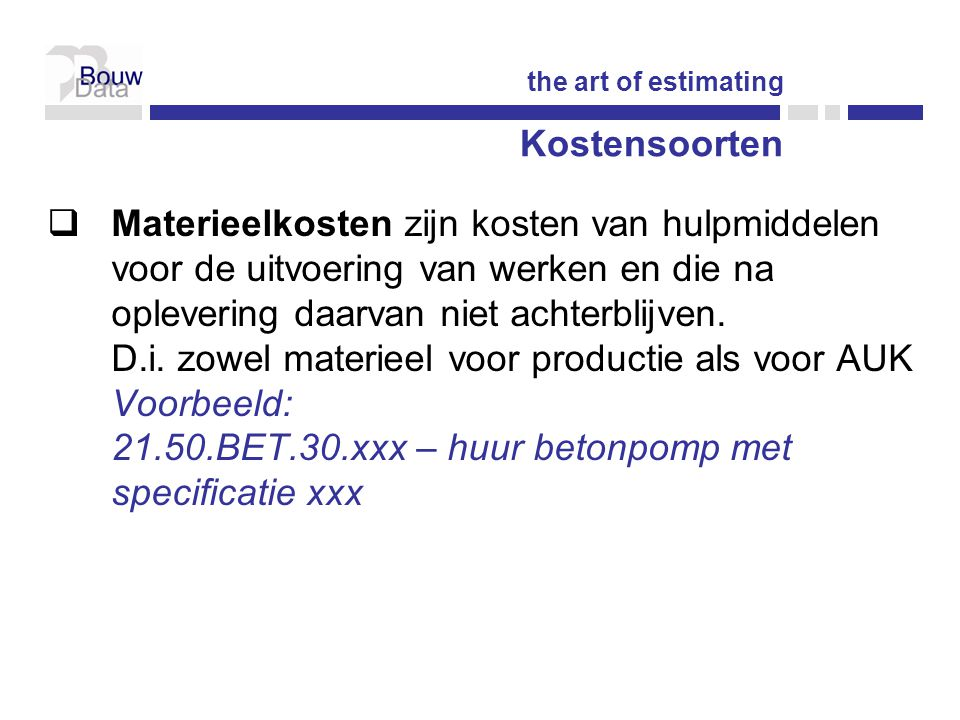 the art of estimating Kostensoorten.