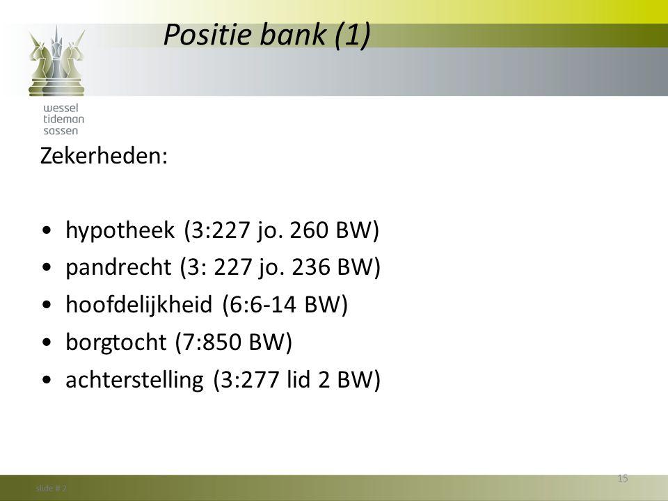 Positie bank (1) Zekerheden: hypotheek (3:227 jo. 260 BW)