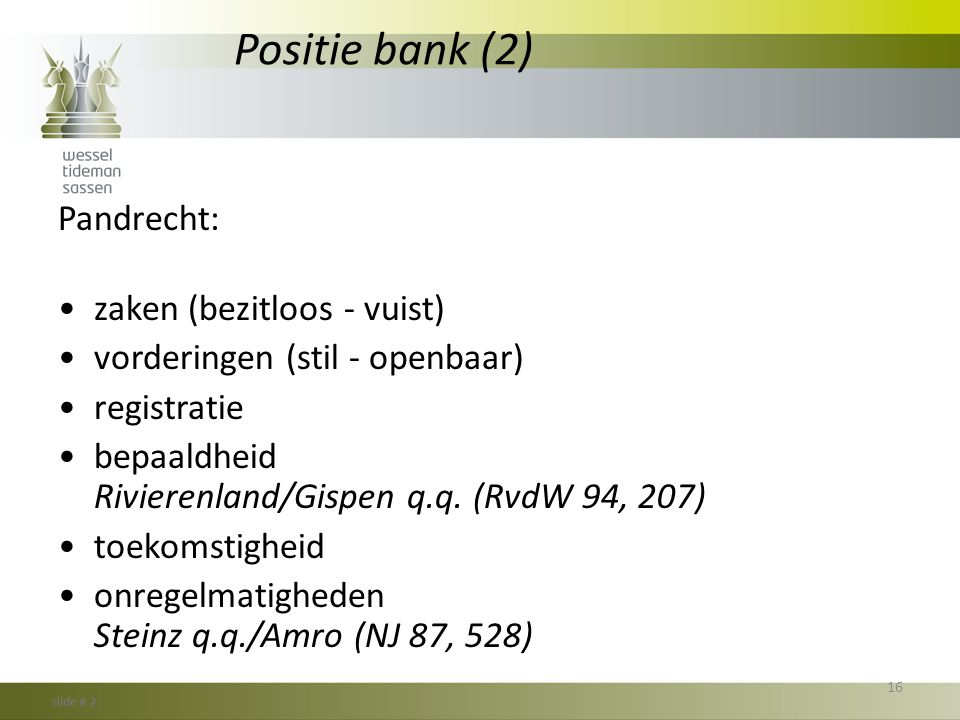 Positie bank (2) Pandrecht: zaken (bezitloos - vuist)