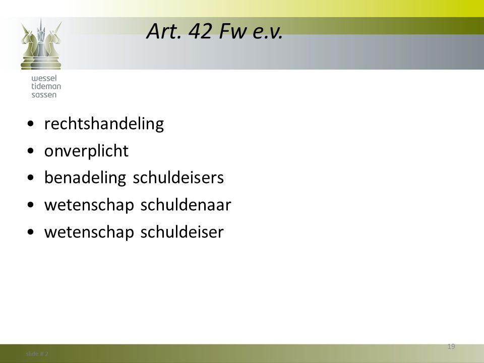 Art. 42 Fw e.v. rechtshandeling onverplicht benadeling schuldeisers