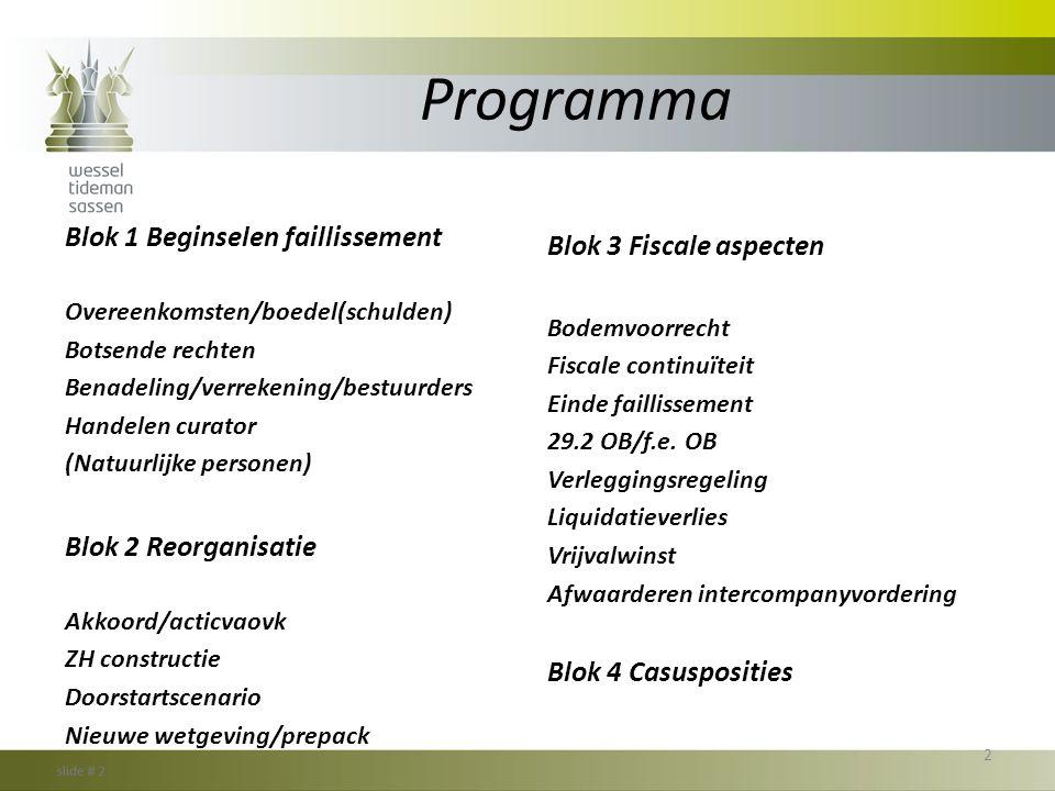 Programma Blok 1 Beginselen faillissement Blok 3 Fiscale aspecten