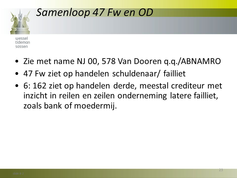 Samenloop 47 Fw en OD Zie met name NJ 00, 578 Van Dooren q.q./ABNAMRO