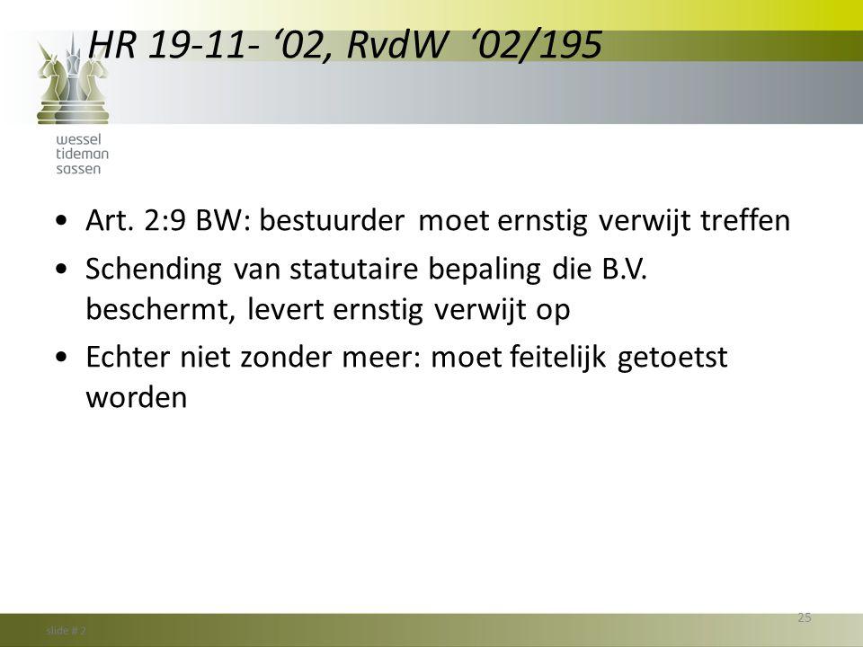 HR 19-11- '02, RvdW '02/195 Art. 2:9 BW: bestuurder moet ernstig verwijt treffen.