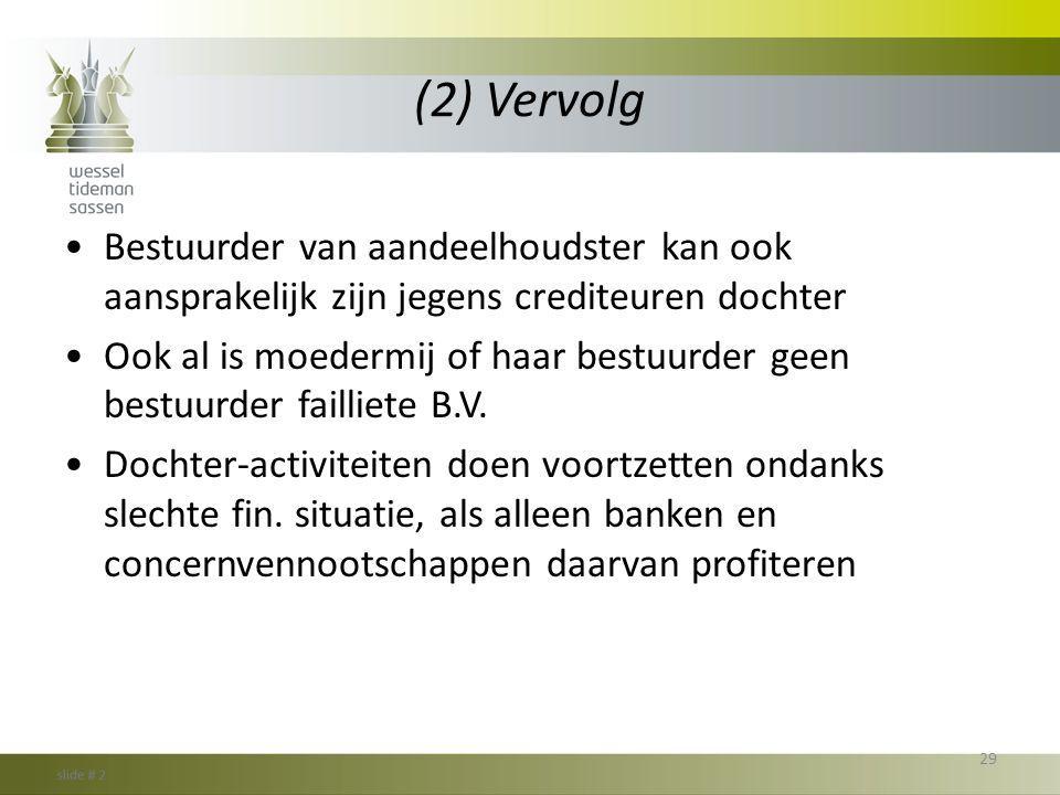 (2) Vervolg Bestuurder van aandeelhoudster kan ook aansprakelijk zijn jegens crediteuren dochter.