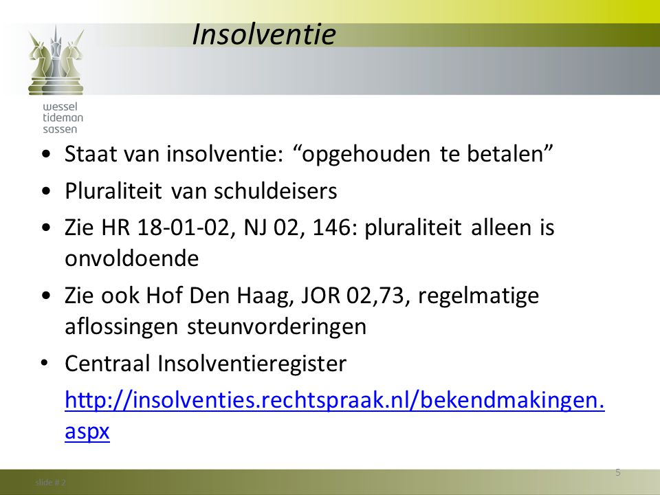 Insolventie Staat van insolventie: opgehouden te betalen