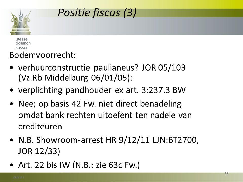 Positie fiscus (3) Bodemvoorrecht: