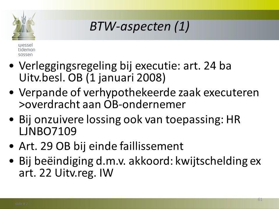 BTW-aspecten (1) Verleggingsregeling bij executie: art. 24 ba Uitv.besl. OB (1 januari 2008)