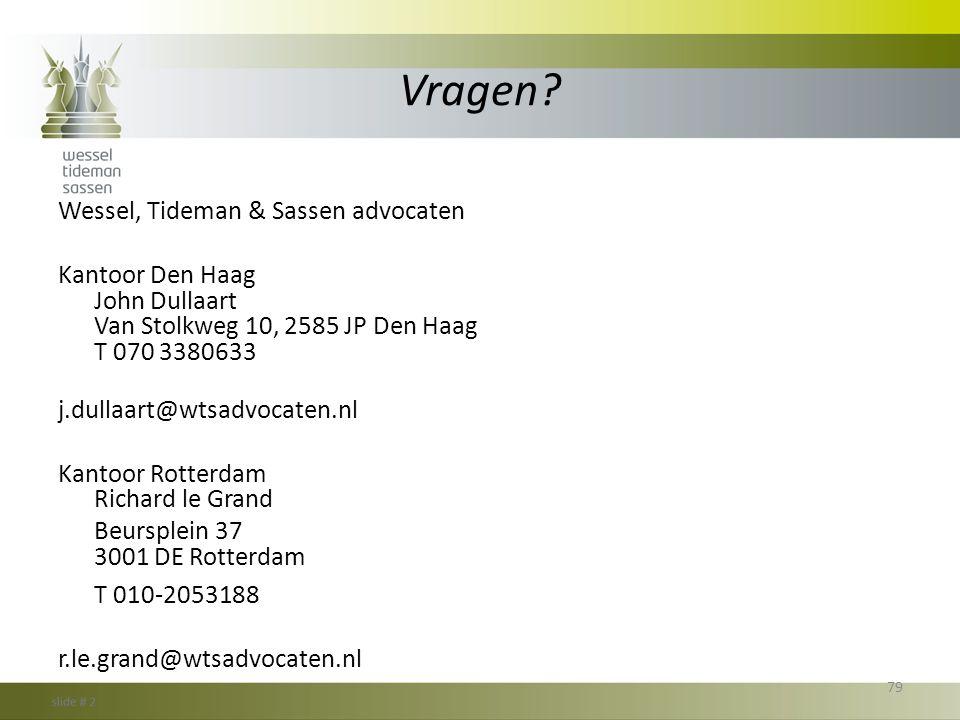 Vragen Wessel, Tideman & Sassen advocaten