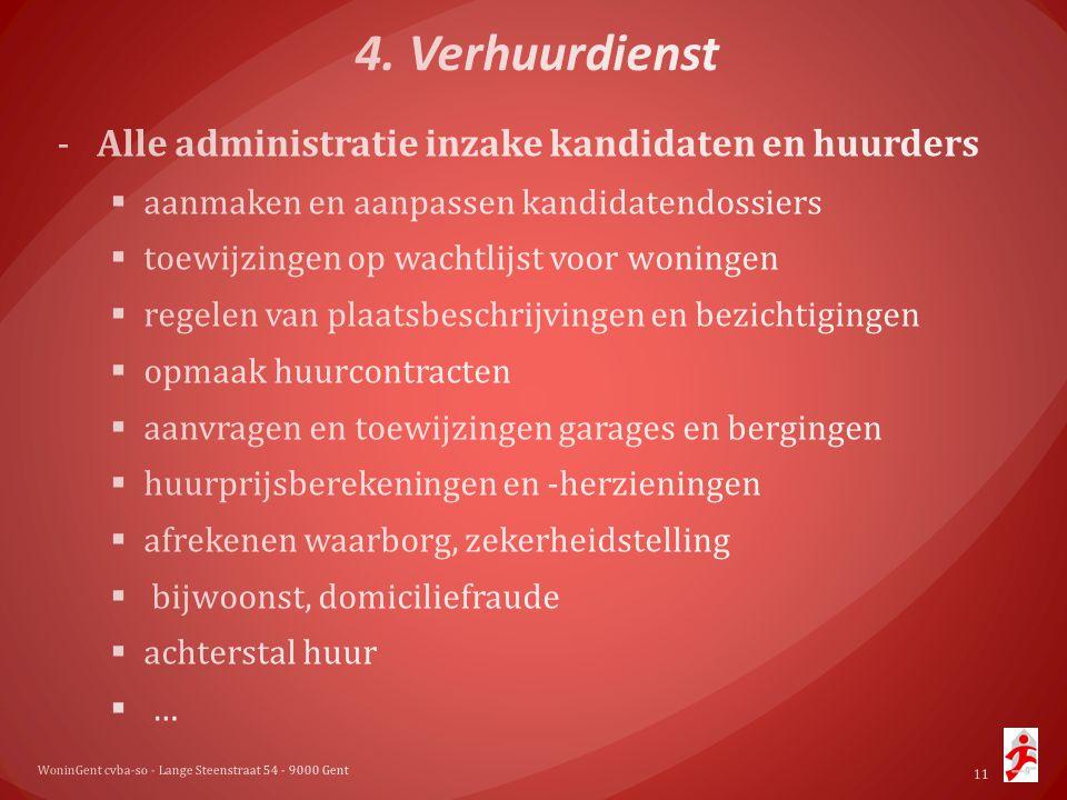 4. Verhuurdienst Alle administratie inzake kandidaten en huurders