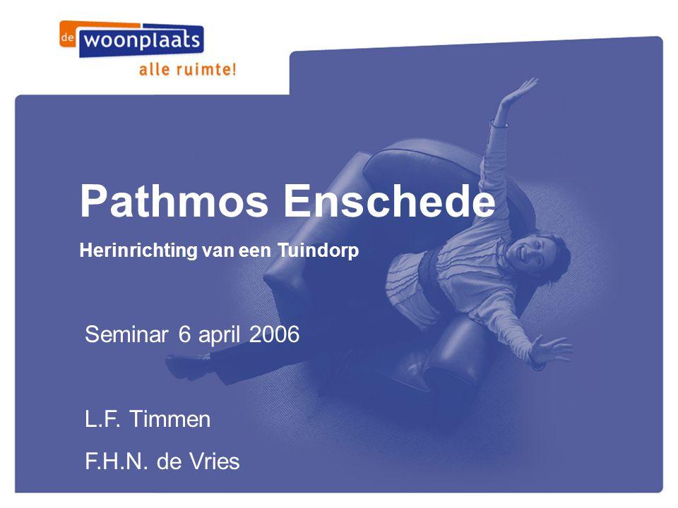 Pathmos Enschede Seminar 6 april 2006 L.F. Timmen F.H.N. de Vries