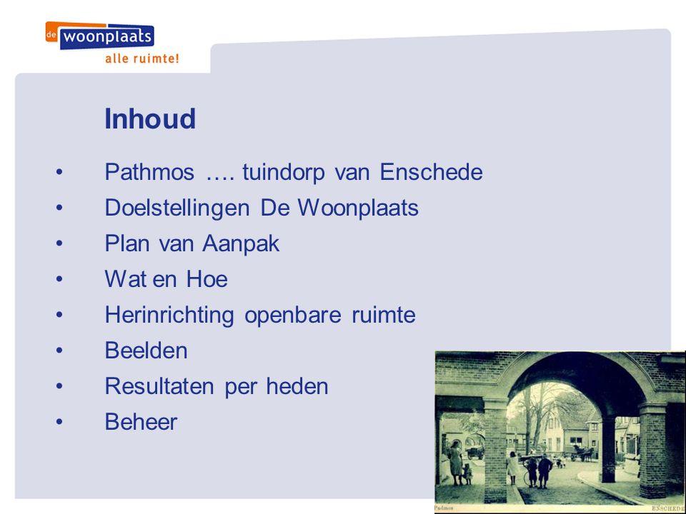 Inhoud Pathmos …. tuindorp van Enschede Doelstellingen De Woonplaats