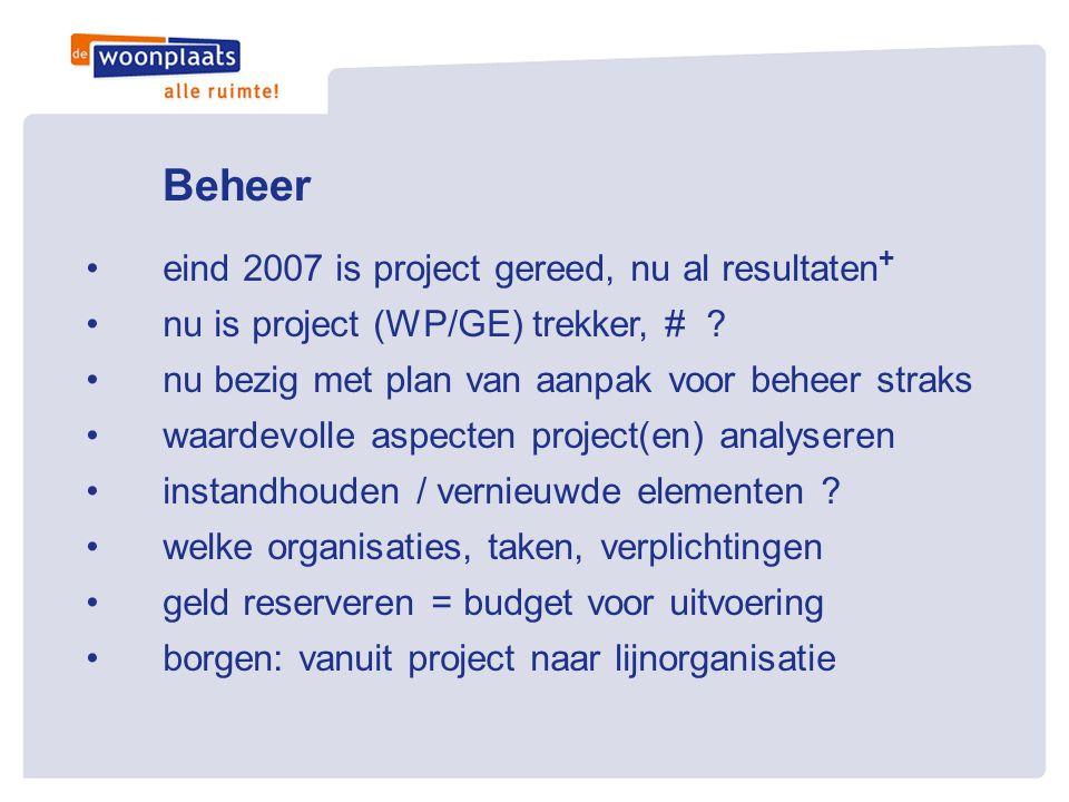 Beheer eind 2007 is project gereed, nu al resultaten+