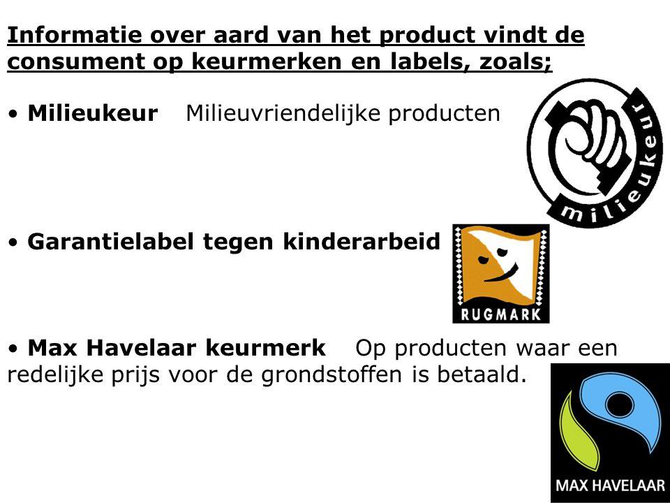 Informatie over aard van het product vindt de consument op keurmerken en labels, zoals;